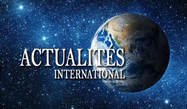 ACTUALITÉS INTERNATIONALES
