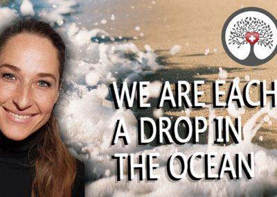 We are each a drop in the ocean